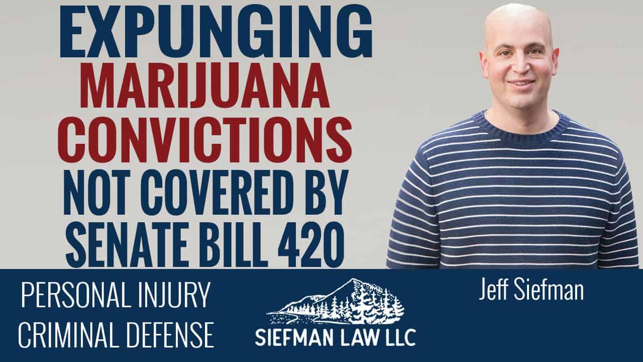 Expunging Marijuana Convictions Not Covered by Senate Bill 420